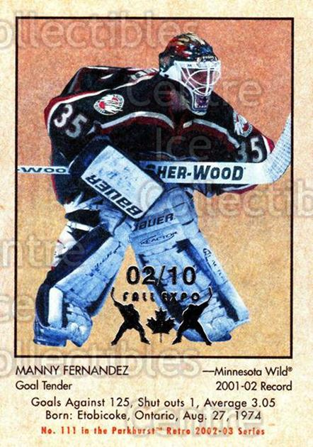 2002-03 Parkhurst Retro Fall Expo #111 Manny Fernandez<br/>2 In Stock - $5.00 each - <a href=https://centericecollectibles.foxycart.com/cart?name=2002-03%20Parkhurst%20Retro%20Fall%20Expo%20%23111%20Manny%20Fernandez...&quantity_max=2&price=$5.00&code=472417 class=foxycart> Buy it now! </a>