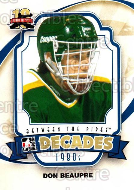 2011-12 Between The Pipes #100 Don Beaupre<br/>15 In Stock - $1.00 each - <a href=https://centericecollectibles.foxycart.com/cart?name=2011-12%20Between%20The%20Pipes%20%23100%20Don%20Beaupre...&quantity_max=15&price=$1.00&code=472641 class=foxycart> Buy it now! </a>