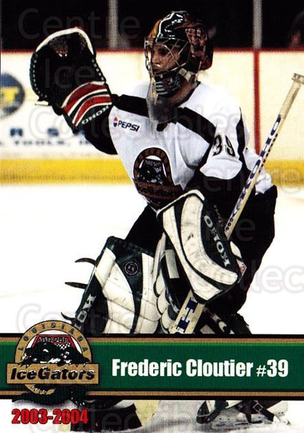 2003-04 Louisiana Ice Gators #3 Frederic Cloutier<br/>1 In Stock - $3.00 each - <a href=https://centericecollectibles.foxycart.com/cart?name=2003-04%20Louisiana%20Ice%20Gators%20%233%20Frederic%20Clouti...&quantity_max=1&price=$3.00&code=476068 class=foxycart> Buy it now! </a>