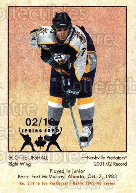 2002-03 Parkhurst Retro Spring Expo #219 Scottie Upshall<br/>4 In Stock - $5.00 each - <a href=https://centericecollectibles.foxycart.com/cart?name=2002-03%20Parkhurst%20Retro%20Spring%20Expo%20%23219%20Scottie%20Upshall...&quantity_max=4&price=$5.00&code=476852 class=foxycart> Buy it now! </a>