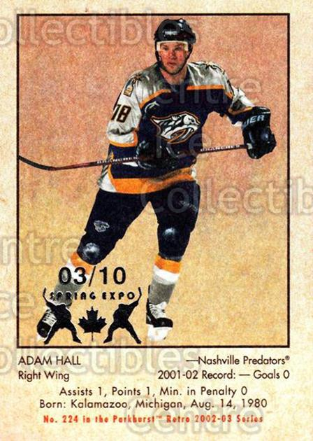 2002-03 Parkhurst Retro Spring Expo #224 Adam Hall<br/>1 In Stock - $5.00 each - <a href=https://centericecollectibles.foxycart.com/cart?name=2002-03%20Parkhurst%20Retro%20Spring%20Expo%20%23224%20Adam%20Hall...&quantity_max=1&price=$5.00&code=476857 class=foxycart> Buy it now! </a>