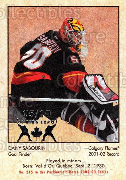 2002-03 Parkhurst Retro Spring Expo #245 Dany Sabourin<br/>3 In Stock - $5.00 each - <a href=https://centericecollectibles.foxycart.com/cart?name=2002-03%20Parkhurst%20Retro%20Spring%20Expo%20%23245%20Dany%20Sabourin...&quantity_max=3&price=$5.00&code=476878 class=foxycart> Buy it now! </a>