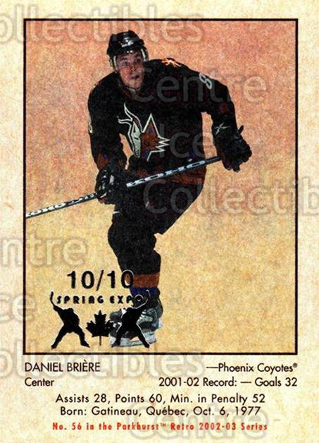2002-03 Parkhurst Retro Spring Expo #56 Daniel Briere<br/>2 In Stock - $5.00 each - <a href=https://centericecollectibles.foxycart.com/cart?name=2002-03%20Parkhurst%20Retro%20Spring%20Expo%20%2356%20Daniel%20Briere...&quantity_max=2&price=$5.00&code=476891 class=foxycart> Buy it now! </a>