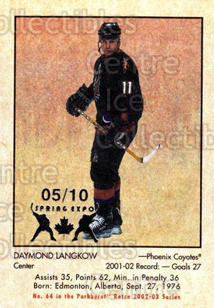 2002-03 Parkhurst Retro Spring Expo #64 Daymond Langkow<br/>3 In Stock - $5.00 each - <a href=https://centericecollectibles.foxycart.com/cart?name=2002-03%20Parkhurst%20Retro%20Spring%20Expo%20%2364%20Daymond%20Langkow...&quantity_max=3&price=$5.00&code=476900 class=foxycart> Buy it now! </a>