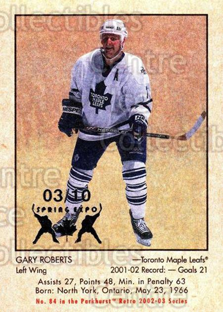 2002-03 Parkhurst Retro Spring Expo #84 Gary Roberts<br/>1 In Stock - $5.00 each - <a href=https://centericecollectibles.foxycart.com/cart?name=2002-03%20Parkhurst%20Retro%20Spring%20Expo%20%2384%20Gary%20Roberts...&quantity_max=1&price=$5.00&code=476920 class=foxycart> Buy it now! </a>