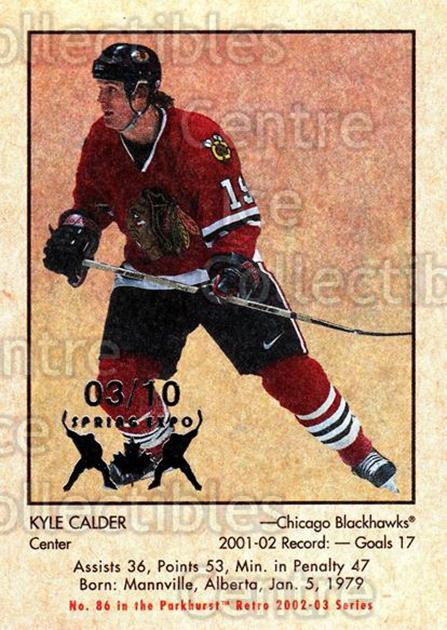 2002-03 Parkhurst Retro Spring Expo #86 Kyle Calder<br/>2 In Stock - $5.00 each - <a href=https://centericecollectibles.foxycart.com/cart?name=2002-03%20Parkhurst%20Retro%20Spring%20Expo%20%2386%20Kyle%20Calder...&quantity_max=2&price=$5.00&code=476922 class=foxycart> Buy it now! </a>
