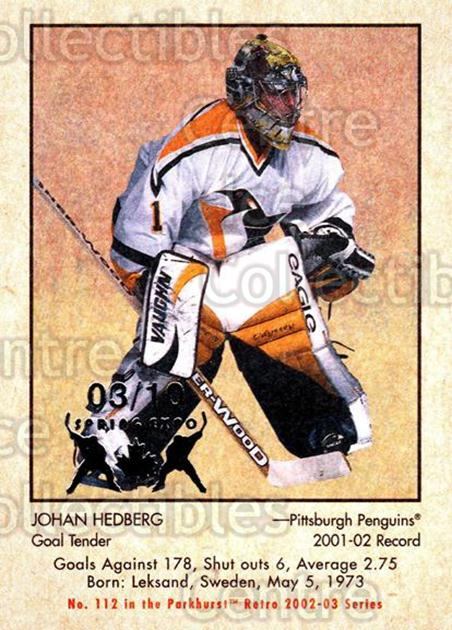 2002-03 Parkhurst Retro Spring Expo #112 Johan Hedberg<br/>7 In Stock - $5.00 each - <a href=https://centericecollectibles.foxycart.com/cart?name=2002-03%20Parkhurst%20Retro%20Spring%20Expo%20%23112%20Johan%20Hedberg...&quantity_max=7&price=$5.00&code=476959 class=foxycart> Buy it now! </a>