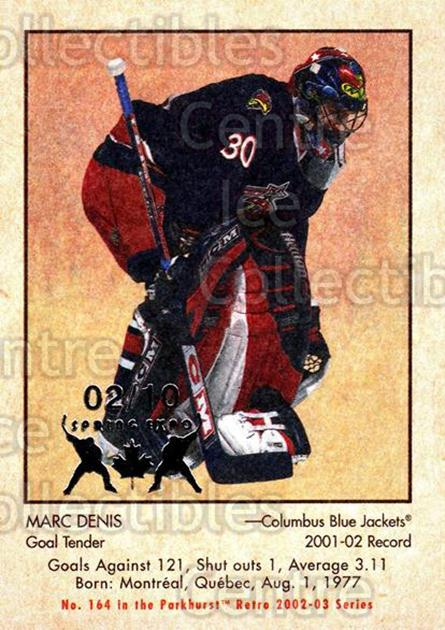 2002-03 Parkhurst Retro Spring Expo #164 Marc Denis<br/>3 In Stock - $5.00 each - <a href=https://centericecollectibles.foxycart.com/cart?name=2002-03%20Parkhurst%20Retro%20Spring%20Expo%20%23164%20Marc%20Denis...&quantity_max=3&price=$5.00&code=477013 class=foxycart> Buy it now! </a>