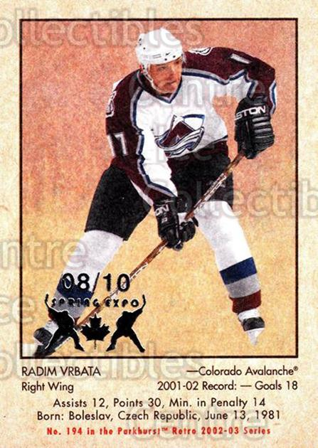 2002-03 Parkhurst Retro Spring Expo #194 Radim Vrbata<br/>3 In Stock - $5.00 each - <a href=https://centericecollectibles.foxycart.com/cart?name=2002-03%20Parkhurst%20Retro%20Spring%20Expo%20%23194%20Radim%20Vrbata...&quantity_max=3&price=$5.00&code=477045 class=foxycart> Buy it now! </a>