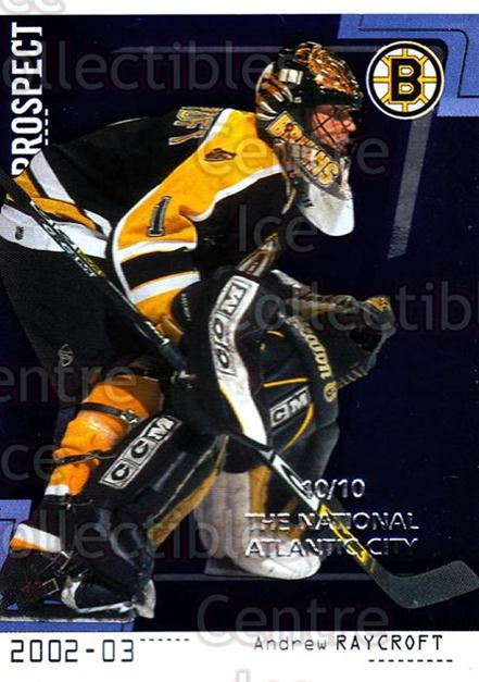 2002-03 Between the Pipes National Atlantic City #84 Andrew Raycroft<br/>4 In Stock - $5.00 each - <a href=https://centericecollectibles.foxycart.com/cart?name=2002-03%20Between%20the%20Pipes%20National%20Atlantic%20City%20%2384%20Andrew%20Raycroft...&quantity_max=4&price=$5.00&code=477218 class=foxycart> Buy it now! </a>