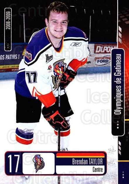 2008-09 Olympiques De Gatineau #12 Brendan Taylor<br/>4 In Stock - $3.00 each - <a href=https://centericecollectibles.foxycart.com/cart?name=2008-09%20Olympiques%20De%20Gatineau%20%2312%20Brendan%20Taylor...&quantity_max=4&price=$3.00&code=477552 class=foxycart> Buy it now! </a>