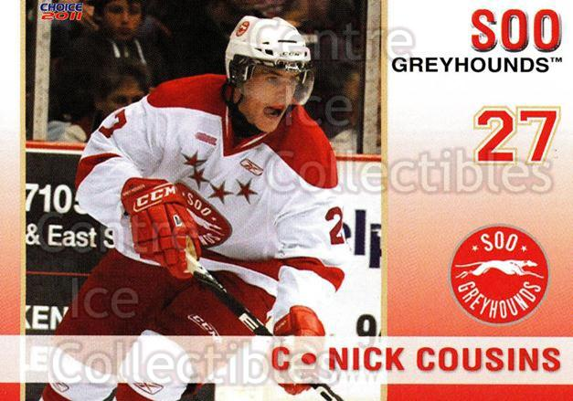 2010-11 Sault Ste. Marie Greyhounds #20 Nick Cousins<br/>2 In Stock - $3.00 each - <a href=https://centericecollectibles.foxycart.com/cart?name=2010-11%20Sault%20Ste.%20Marie%20Greyhounds%20%2320%20Nick%20Cousins...&quantity_max=2&price=$3.00&code=477585 class=foxycart> Buy it now! </a>