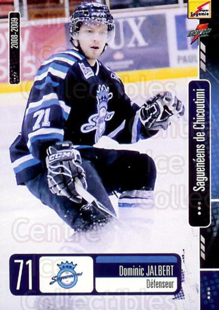 2008-09 Chicoutimi Sagueneens #1 Dominic Jalbert<br/>3 In Stock - $3.00 each - <a href=https://centericecollectibles.foxycart.com/cart?name=2008-09%20Chicoutimi%20Sagueneens%20%231%20Dominic%20Jalbert...&price=$3.00&code=477591 class=foxycart> Buy it now! </a>