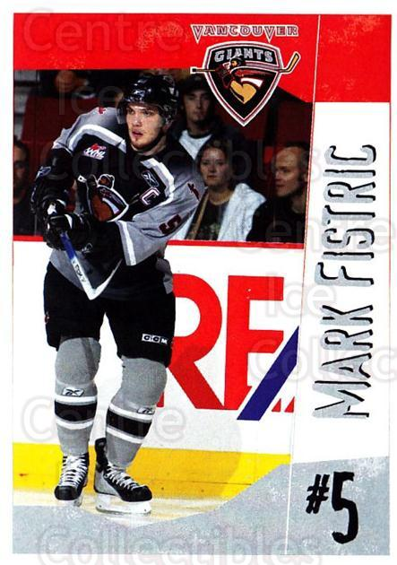 2005-06 Vancouver Giants #8 Mark Fistric<br/>1 In Stock - $3.00 each - <a href=https://centericecollectibles.foxycart.com/cart?name=2005-06%20Vancouver%20Giants%20%238%20Mark%20Fistric...&quantity_max=1&price=$3.00&code=477987 class=foxycart> Buy it now! </a>