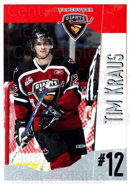 2005-06 Vancouver Giants #12 Tim Kraus<br/>1 In Stock - $3.00 each - <a href=https://centericecollectibles.foxycart.com/cart?name=2005-06%20Vancouver%20Giants%20%2312%20Tim%20Kraus...&quantity_max=1&price=$3.00&code=477991 class=foxycart> Buy it now! </a>
