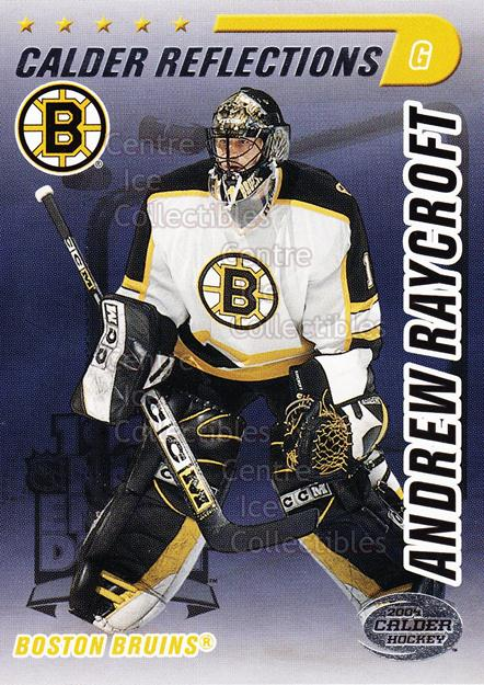 2004 Pacific Calder Reflections Entry Draft Redemption #3 Andrew Raycroft<br/>4 In Stock - $3.00 each - <a href=https://centericecollectibles.foxycart.com/cart?name=2004%20Pacific%20Calder%20Reflections%20Entry%20Draft%20Redemption%20%233%20Andrew%20Raycroft...&quantity_max=4&price=$3.00&code=479008 class=foxycart> Buy it now! </a>