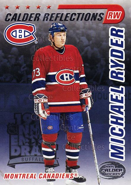 2004 Pacific Calder Reflections Entry Draft Redemption #5 Michael Ryder<br/>4 In Stock - $3.00 each - <a href=https://centericecollectibles.foxycart.com/cart?name=2004%20Pacific%20Calder%20Reflections%20Entry%20Draft%20Redemption%20%235%20Michael%20Ryder...&quantity_max=4&price=$3.00&code=479009 class=foxycart> Buy it now! </a>