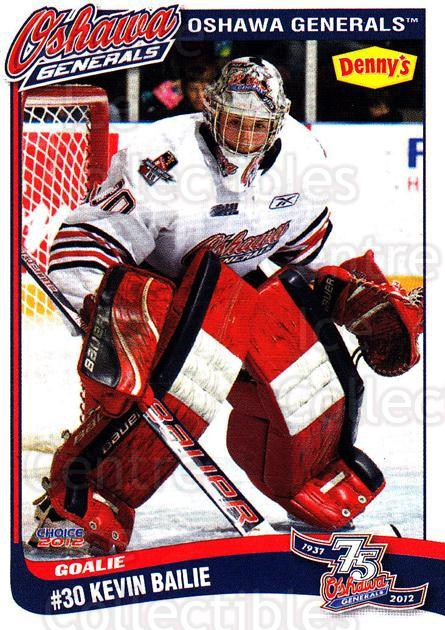 2011-12 Oshawa Generals #1 Kevin Bailie<br/>3 In Stock - $3.00 each - <a href=https://centericecollectibles.foxycart.com/cart?name=2011-12%20Oshawa%20Generals%20%231%20Kevin%20Bailie...&quantity_max=3&price=$3.00&code=479138 class=foxycart> Buy it now! </a>