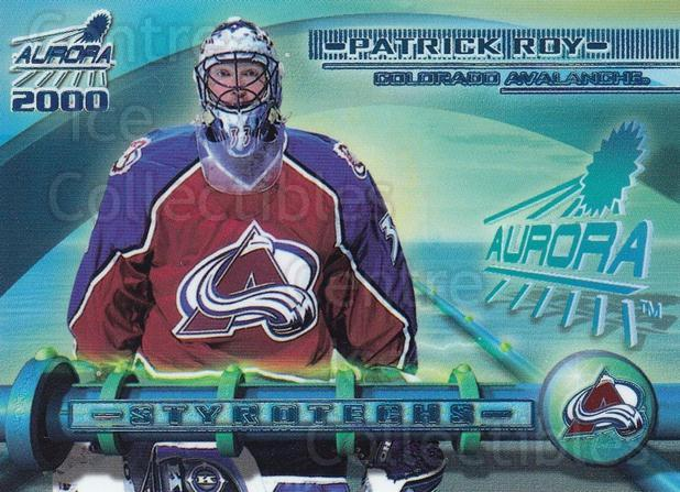 1999-00 Aurora Styrotechs #6 Patrick Roy<br/>1 In Stock - $15.00 each - <a href=https://centericecollectibles.foxycart.com/cart?name=1999-00%20Aurora%20Styrotechs%20%236%20Patrick%20Roy...&quantity_max=1&price=$15.00&code=490996 class=foxycart> Buy it now! </a>