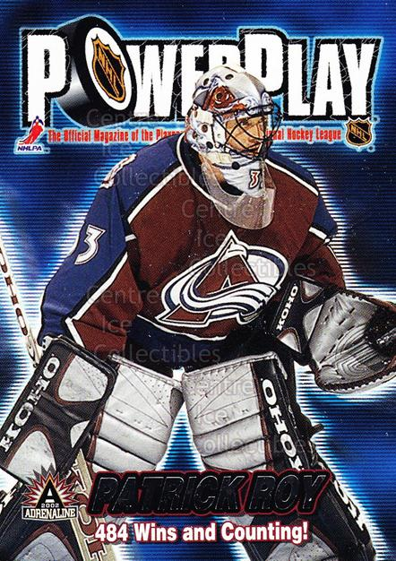 2001-02 Adrenaline Power Play #9 Patrick Roy<br/>7 In Stock - $5.00 each - <a href=https://centericecollectibles.foxycart.com/cart?name=2001-02%20Adrenaline%20Power%20Play%20%239%20Patrick%20Roy...&quantity_max=7&price=$5.00&code=493124 class=foxycart> Buy it now! </a>