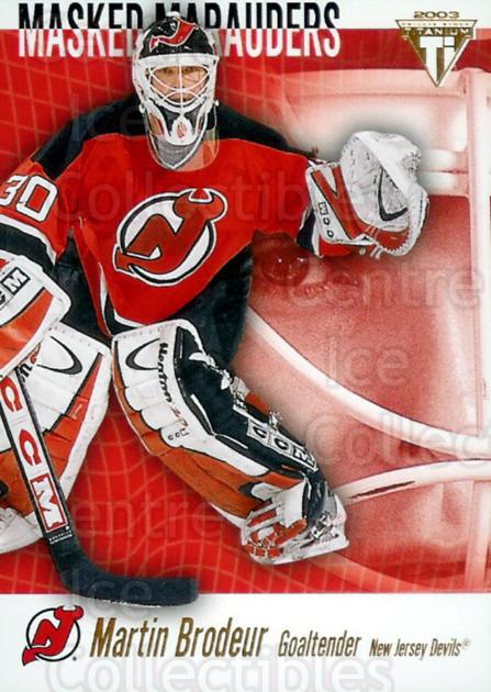 2002-03 Titanium Masked Marauders #5 Martin Brodeur<br/>1 In Stock - $3.00 each - <a href=https://centericecollectibles.foxycart.com/cart?name=2002-03%20Titanium%20Masked%20Marauders%20%235%20Martin%20Brodeur...&price=$3.00&code=493978 class=foxycart> Buy it now! </a>