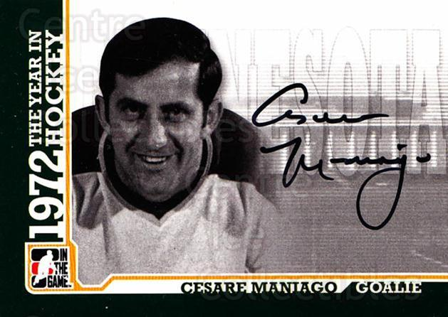 2009-10 ITG 1972 The Year In Hockey Auto #ACM Cesare Maniago<br/>4 In Stock - $10.00 each - <a href=https://centericecollectibles.foxycart.com/cart?name=2009-10%20ITG%201972%20The%20Year%20In%20Hockey%20Auto%20%23ACM%20Cesare%20Maniago...&quantity_max=4&price=$10.00&code=507447 class=foxycart> Buy it now! </a>