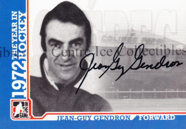2009-10 ITG 1972 The Year In Hockey Auto #AJGG Jean-Guy Gendron<br/>3 In Stock - $10.00 each - <a href=https://centericecollectibles.foxycart.com/cart?name=2009-10%20ITG%201972%20The%20Year%20In%20Hockey%20Auto%20%23AJGG%20Jean-Guy%20Gendro...&quantity_max=3&price=$10.00&code=507499 class=foxycart> Buy it now! </a>