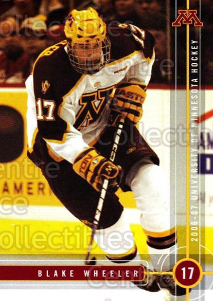 2006-07 Minnesota Golden Gophers #23 Blake Wheeler<br/>1 In Stock - $5.00 each - <a href=https://centericecollectibles.foxycart.com/cart?name=2006-07%20Minnesota%20Golden%20Gophers%20%2323%20Blake%20Wheeler...&quantity_max=1&price=$5.00&code=508224 class=foxycart> Buy it now! </a>