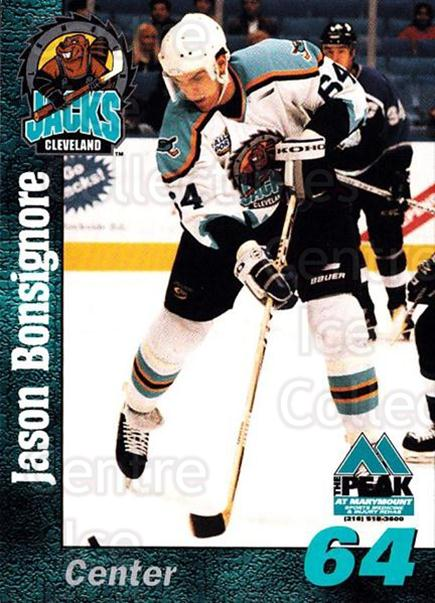 1998-99 Cleveland Lumberjacks #7 Jason Bonsignore<br/>2 In Stock - $3.00 each - <a href=https://centericecollectibles.foxycart.com/cart?name=1998-99%20Cleveland%20Lumberjacks%20%237%20Jason%20Bonsignor...&quantity_max=2&price=$3.00&code=512353 class=foxycart> Buy it now! </a>