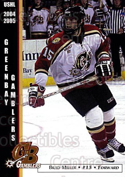 2004-05 Green Bay Gamblers #13 Brad Miller<br/>6 In Stock - $3.00 each - <a href=https://centericecollectibles.foxycart.com/cart?name=2004-05%20Green%20Bay%20Gamblers%20%2313%20Brad%20Miller...&quantity_max=6&price=$3.00&code=538252 class=foxycart> Buy it now! </a>
