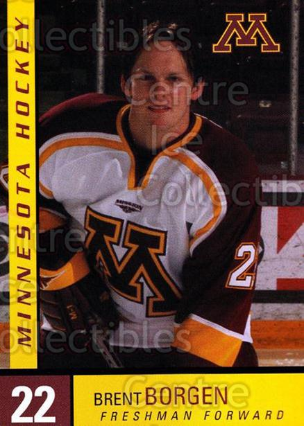 2004-05 Minnesota Golden Gophers #2 Brent Borgen<br/>7 In Stock - $3.00 each - <a href=https://centericecollectibles.foxycart.com/cart?name=2004-05%20Minnesota%20Golden%20Gophers%20%232%20Brent%20Borgen...&quantity_max=7&price=$3.00&code=538268 class=foxycart> Buy it now! </a>