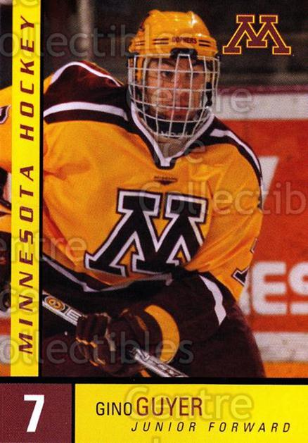 2004-05 Minnesota Golden Gophers #8 Gino Guyer<br/>6 In Stock - $3.00 each - <a href=https://centericecollectibles.foxycart.com/cart?name=2004-05%20Minnesota%20Golden%20Gophers%20%238%20Gino%20Guyer...&quantity_max=6&price=$3.00&code=538274 class=foxycart> Buy it now! </a>