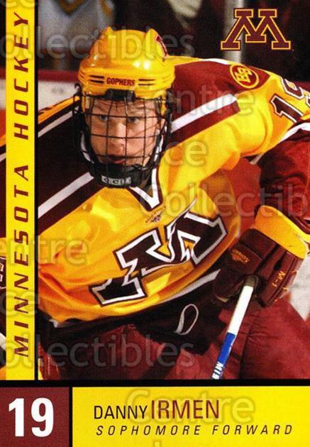 2004-05 Minnesota Golden Gophers #13 Danny Irmen<br/>3 In Stock - $3.00 each - <a href=https://centericecollectibles.foxycart.com/cart?name=2004-05%20Minnesota%20Golden%20Gophers%20%2313%20Danny%20Irmen...&quantity_max=3&price=$3.00&code=538279 class=foxycart> Buy it now! </a>