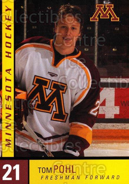2004-05 Minnesota Golden Gophers #19 Tom Pohl<br/>7 In Stock - $3.00 each - <a href=https://centericecollectibles.foxycart.com/cart?name=2004-05%20Minnesota%20Golden%20Gophers%20%2319%20Tom%20Pohl...&quantity_max=7&price=$3.00&code=538285 class=foxycart> Buy it now! </a>