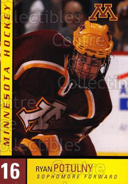 2004-05 Minnesota Golden Gophers #20 Ryan Potulny<br/>2 In Stock - $3.00 each - <a href=https://centericecollectibles.foxycart.com/cart?name=2004-05%20Minnesota%20Golden%20Gophers%20%2320%20Ryan%20Potulny...&quantity_max=2&price=$3.00&code=538286 class=foxycart> Buy it now! </a>