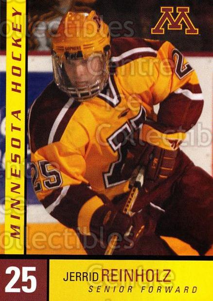 2004-05 Minnesota Golden Gophers #21 Jerrid Reinholz<br/>6 In Stock - $3.00 each - <a href=https://centericecollectibles.foxycart.com/cart?name=2004-05%20Minnesota%20Golden%20Gophers%20%2321%20Jerrid%20Reinholz...&quantity_max=6&price=$3.00&code=538287 class=foxycart> Buy it now! </a>