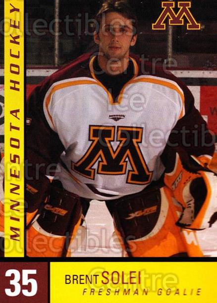 2004-05 Minnesota Golden Gophers #24 Brent Solei<br/>7 In Stock - $3.00 each - <a href=https://centericecollectibles.foxycart.com/cart?name=2004-05%20Minnesota%20Golden%20Gophers%20%2324%20Brent%20Solei...&quantity_max=7&price=$3.00&code=538290 class=foxycart> Buy it now! </a>