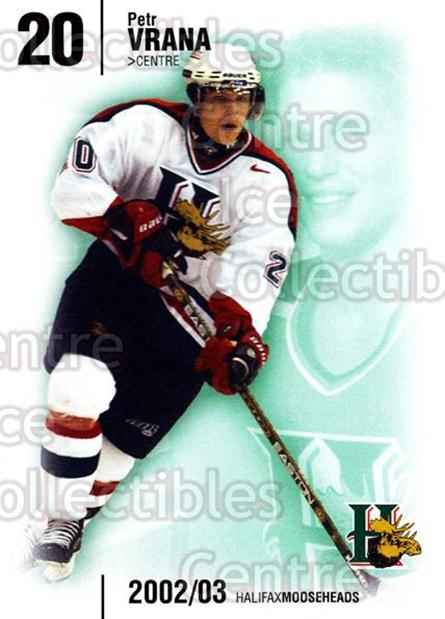 2002-03 Halifax Mooseheads #22 Petr Vrana<br/>1 In Stock - $3.00 each - <a href=https://centericecollectibles.foxycart.com/cart?name=2002-03%20Halifax%20Mooseheads%20%2322%20Petr%20Vrana...&quantity_max=1&price=$3.00&code=539906 class=foxycart> Buy it now! </a>