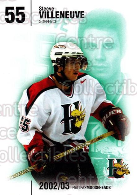 2002-03 Halifax Mooseheads #21 Steeve Villeneuve<br/>11 In Stock - $3.00 each - <a href=https://centericecollectibles.foxycart.com/cart?name=2002-03%20Halifax%20Mooseheads%20%2321%20Steeve%20Villeneu...&quantity_max=11&price=$3.00&code=539919 class=foxycart> Buy it now! </a>