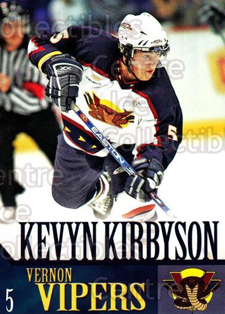 2005-06 Vernon Vipers #12 Kevyn Kirbyson<br/>2 In Stock - $3.00 each - <a href=https://centericecollectibles.foxycart.com/cart?name=2005-06%20Vernon%20Vipers%20%2312%20Kevyn%20Kirbyson...&quantity_max=2&price=$3.00&code=540507 class=foxycart> Buy it now! </a>