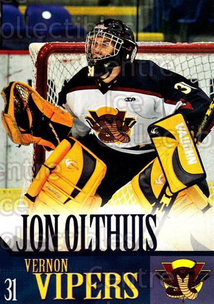 2005-06 Vernon Vipers #16 Jon Olthuis<br/>2 In Stock - $3.00 each - <a href=https://centericecollectibles.foxycart.com/cart?name=2005-06%20Vernon%20Vipers%20%2316%20Jon%20Olthuis...&quantity_max=2&price=$3.00&code=540511 class=foxycart> Buy it now! </a>