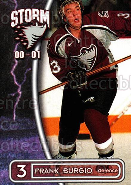 2000-01 Guelph Storm #5 Frank Burgio<br/>1 In Stock - $3.00 each - <a href=https://centericecollectibles.foxycart.com/cart?name=2000-01%20Guelph%20Storm%20%235%20Frank%20Burgio...&quantity_max=1&price=$3.00&code=540916 class=foxycart> Buy it now! </a>