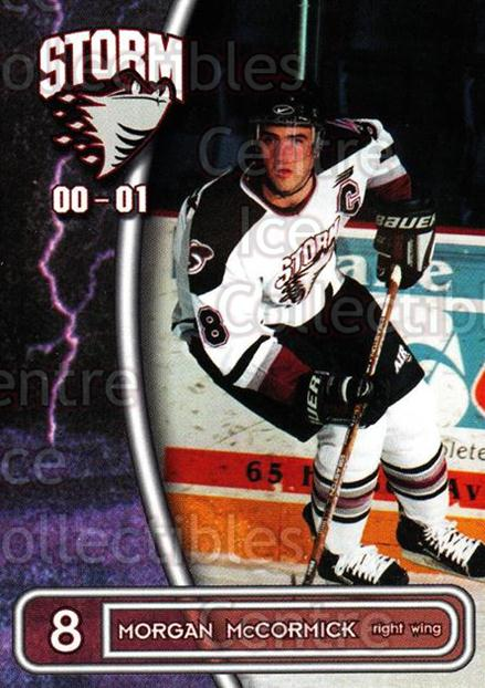2000-01 Guelph Storm #19 Morgan McCormick<br/>3 In Stock - $3.00 each - <a href=https://centericecollectibles.foxycart.com/cart?name=2000-01%20Guelph%20Storm%20%2319%20Morgan%20McCormic...&quantity_max=3&price=$3.00&code=540921 class=foxycart> Buy it now! </a>