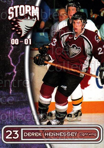 2000-01 Guelph Storm #13 Derek Hennessey<br/>3 In Stock - $3.00 each - <a href=https://centericecollectibles.foxycart.com/cart?name=2000-01%20Guelph%20Storm%20%2313%20Derek%20Hennessey...&quantity_max=3&price=$3.00&code=540934 class=foxycart> Buy it now! </a>