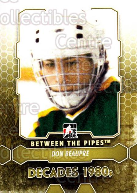 2012-13 Between The Pipes #127 Don Beaupre<br/>8 In Stock - $1.00 each - <a href=https://centericecollectibles.foxycart.com/cart?name=2012-13%20Between%20The%20Pipes%20%23127%20Don%20Beaupre...&quantity_max=8&price=$1.00&code=542197 class=foxycart> Buy it now! </a>