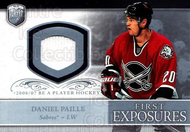 2006-07 Be A Player Portraits First Exposures Jersey #FEDP Daniel Paille<br/>2 In Stock - $5.00 each - <a href=https://centericecollectibles.foxycart.com/cart?name=2006-07%20Be%20A%20Player%20Portraits%20First%20Exposures%20Jersey%20%23FEDP%20Daniel%20Paille...&quantity_max=2&price=$5.00&code=544530 class=foxycart> Buy it now! </a>