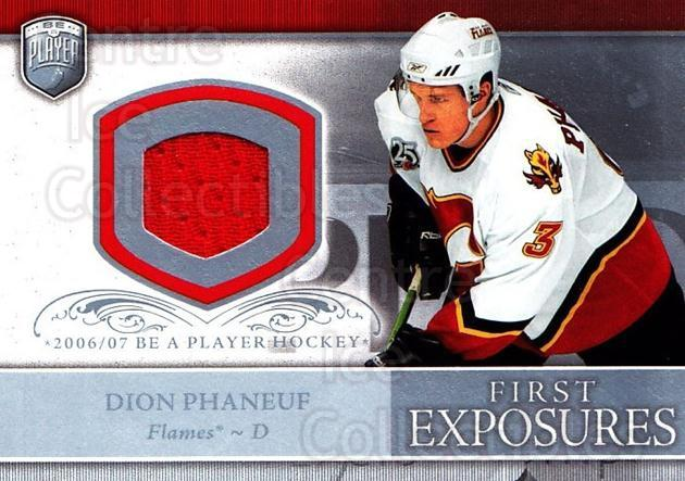 2006-07 Be A Player Portraits First Exposures Jersey #FEDP Dion Phaneuf<br/>1 In Stock - $5.00 each - <a href=https://centericecollectibles.foxycart.com/cart?name=2006-07%20Be%20A%20Player%20Portraits%20First%20Exposures%20Jersey%20%23FEDP%20Dion%20Phaneuf...&price=$5.00&code=544531 class=foxycart> Buy it now! </a>