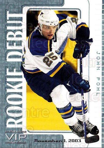 2003-04 ITG VIP Rookie Debut #54 John Pohl<br/>3 In Stock - $10.00 each - <a href=https://centericecollectibles.foxycart.com/cart?name=2003-04%20ITG%20VIP%20Rookie%20Debut%20%2354%20John%20Pohl...&quantity_max=3&price=$10.00&code=551866 class=foxycart> Buy it now! </a>