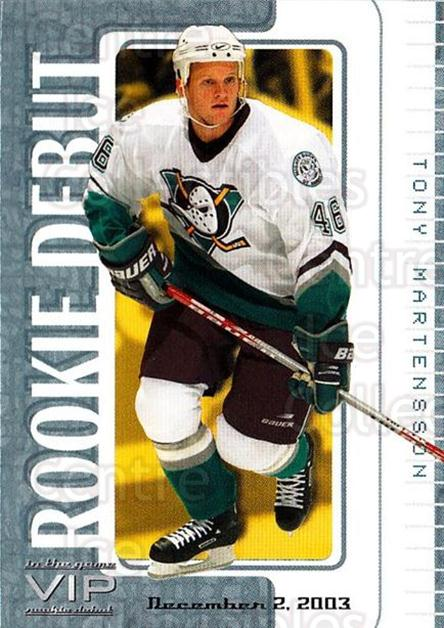 2003-04 ITG VIP Rookie Debut #71 Tony Martensson<br/>3 In Stock - $10.00 each - <a href=https://centericecollectibles.foxycart.com/cart?name=2003-04%20ITG%20VIP%20Rookie%20Debut%20%2371%20Tony%20Martensson...&quantity_max=3&price=$10.00&code=551883 class=foxycart> Buy it now! </a>
