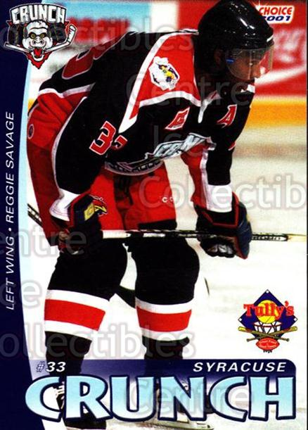 2000-01 Syracuse Crunch #21 Reggie Savage<br/>3 In Stock - $3.00 each - <a href=https://centericecollectibles.foxycart.com/cart?name=2000-01%20Syracuse%20Crunch%20%2321%20Reggie%20Savage...&quantity_max=3&price=$3.00&code=560583 class=foxycart> Buy it now! </a>